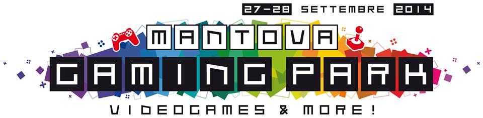 Mantova Gaming Park 2014 e Rick Gush